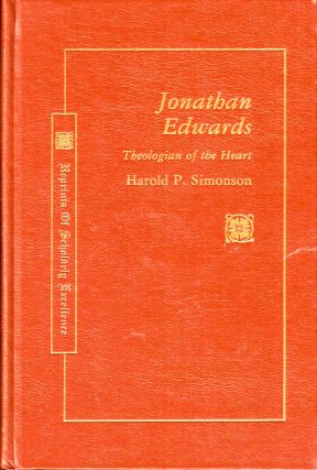Jonathan Edwards: Theologian of the Heart. Harold P. Simonson