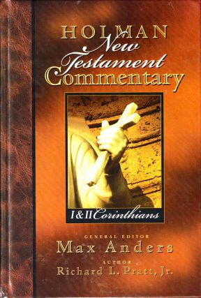Holman New Testament Commentary: 1 & 2 Corinthians. Max Anders, Richard L. Pratt