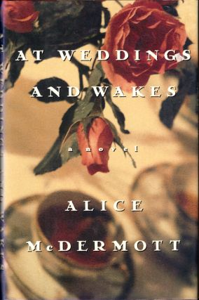 At Weddings and Wakes. Alice McDermott