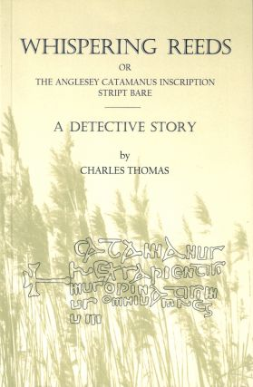 Whispering Reeds, or The Anglesey Catamanus Inscription Stript Bare: A Detective Story. Charles...