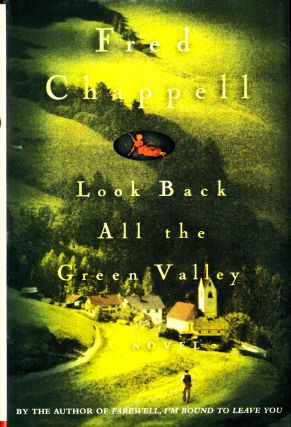 Look Back All the Green Valley. Fred Chappell