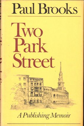 Two Park Street: A Publishing Memoir. Paul Brooks