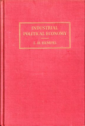 Industrial Political Economy: The Fundamentals. E. H. Hempel
