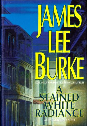 A Stained White Radiance. James Lee Burke