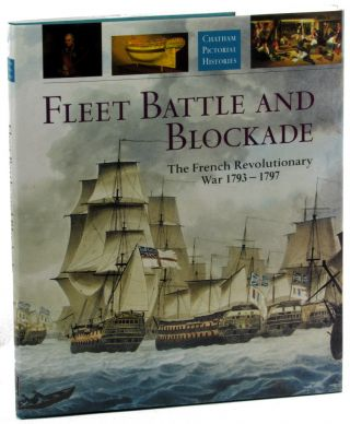 Fleet Battle and Blockade: The French Revolutionary War 1793-1797. Robert Gardiner