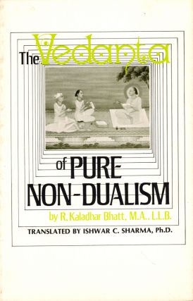 The Vedanta of Pure Non-Dualism: The Heritage of the Philosophical Tradition of Shri...