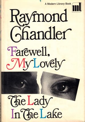 Farewell My Lovely and The Lady in the Lake. Raymond Chandler
