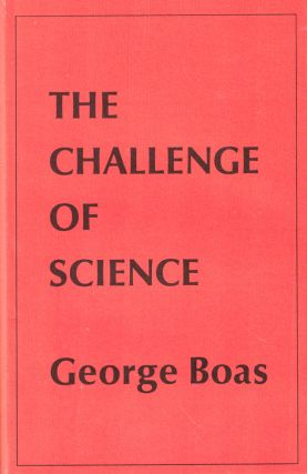 The Challenge of Science. George Boas
