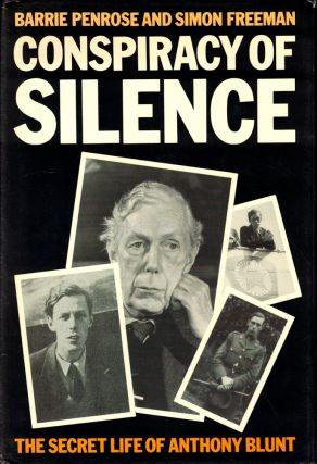 Conspiracy of Silence: The Secret Life of Anthony Blunt. Barrie Penrose, Simon Freeman