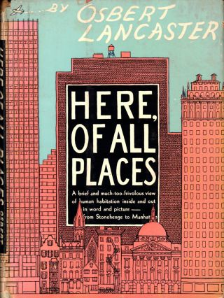 Here, of All Places. Osbert Lancaster
