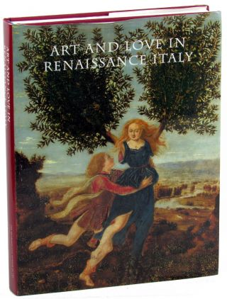 Art and Love in Renaissance Italy. Andrea Bayer