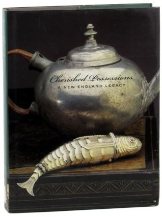 Cherished Possessions: A New England Legacy. Nancy Carlisle