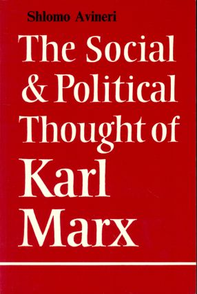 The Social and Political Thoughht of Karl Marx. Shlomo Avineri