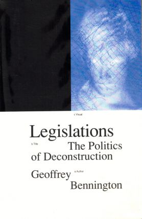 Legislations: The Politics of Deconstruction. Geoffrey Bennington