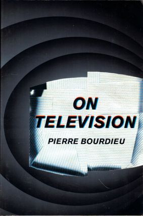 On Television. Pierre Bourdieu