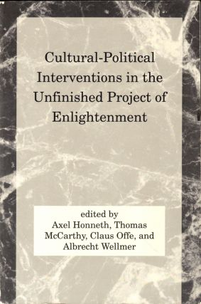 Cultural-Political Interventions in the Unfinished Project of Enlightenment. Axel Honneth