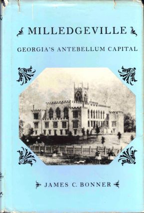 Milledgeville: Georgia's Antebellum Capital. James C. Bonner