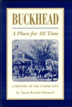 Buckhead: A Place For All Time. Susan Kessler Barnard