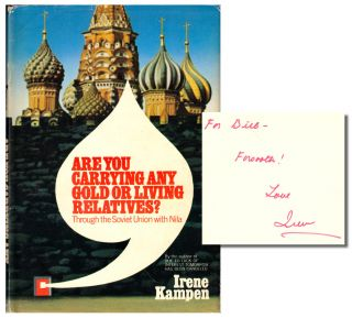Are You Carrying any Gold or Living Relatives?: Through the Soviet Union with Nila. Irene Kampen