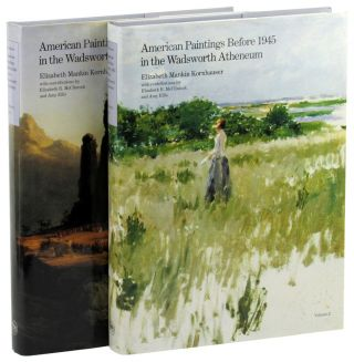 American Paintings Before 1945 in the Wadsworth Atheneum ( Two Volume Set). Elizabeth Mankin...