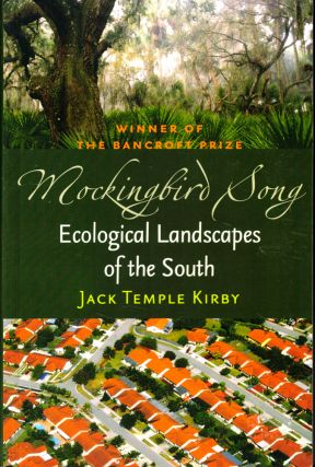 Mockingbird Song: Ecological Landscapes of the South. Jack Temple Kirby