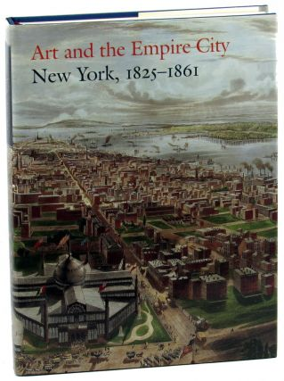Art and the Empire City. Catherine Hoover Voorsanger, John K. Howat