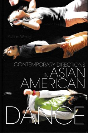 Contemporary Directions in Asian American Dance. Yutian Wong